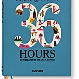 The New York Times 36 Hours Travel Guidebook