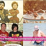 Five Websites to Commemorate Dad's Day