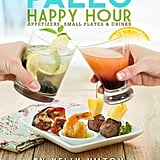 Paleo Happy Hour: Appetizers, Small Plates, & Drinks