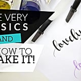 Modern Calligraphy // The Basics & Faking It!
