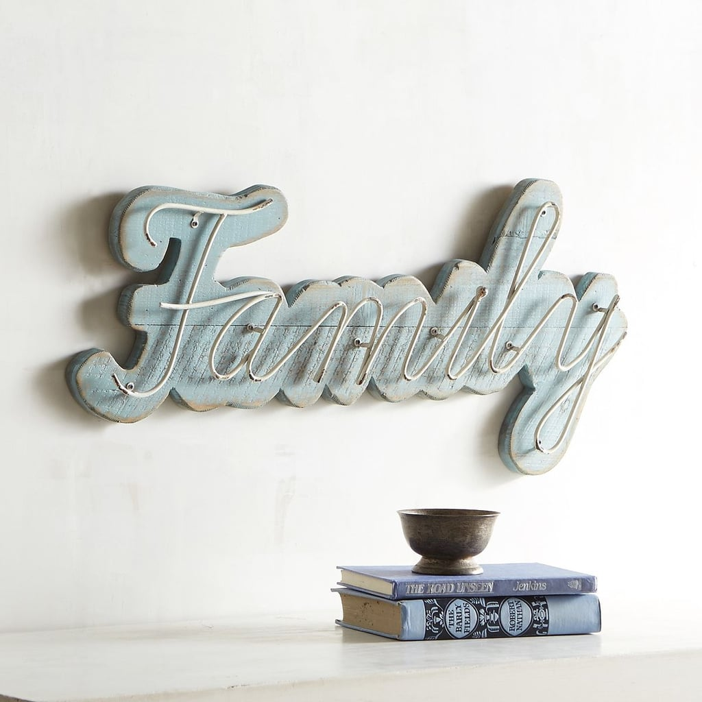 This sign is perfect to put in a dining room or living room.  Pier 1 Imports Smoke Blue Family Wall Plaque ($40)