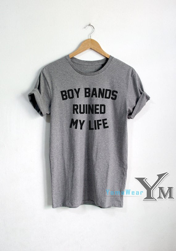 Boy Bands Ruined My Life T-Shirt ($16)