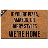 If You're Pizza, Amazon, Or Harry Styles We're Home Doormat