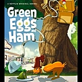 Details About Netflix's Animated Green Eggs and Ham Series