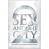 Sex and the City 2: The Stories. The Fashion. The Adventure. ($59.95)