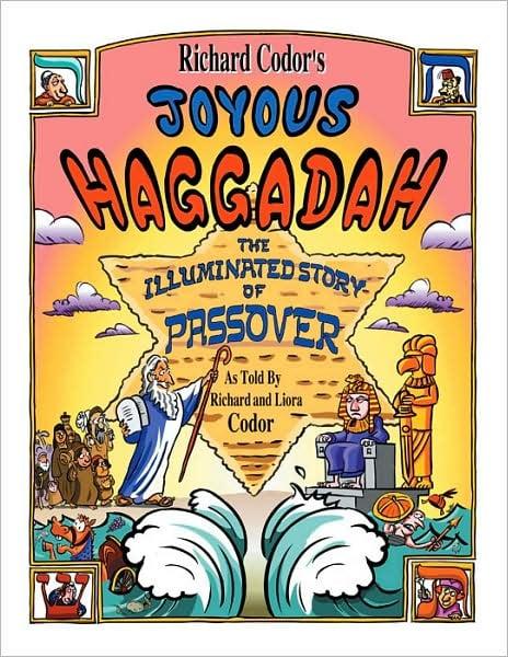 Richard Codor's Joyous Haggadah