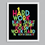 Basketball star Kevin Durant knows that Hard Work Beats Talent (approx $15).