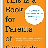 This Is a Book For Parents of Gay Kids by Dannielle Owens-Reid and Kristin Russo