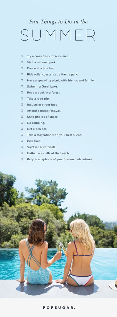 Things To Do In The Summer Popsugar Smart Living