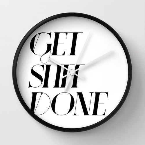 """Get Sh*t Done"" Wall Clock ($30)"