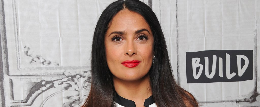 "Salma Hayek: ""I Don't Want to Spend What's Left of My Youth Pretending I'm Younger"""