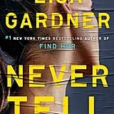 Never Tell by Lisa Gardner