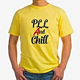 PLL and Chill T-Shirt ($20)