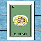 This lotería-inspired print deserves a spot in your gallery wall. Elote Lotería Print ($15)