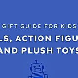 Best Dolls, Action Figures, and Plush Toys for 4-Year Olds in 2018