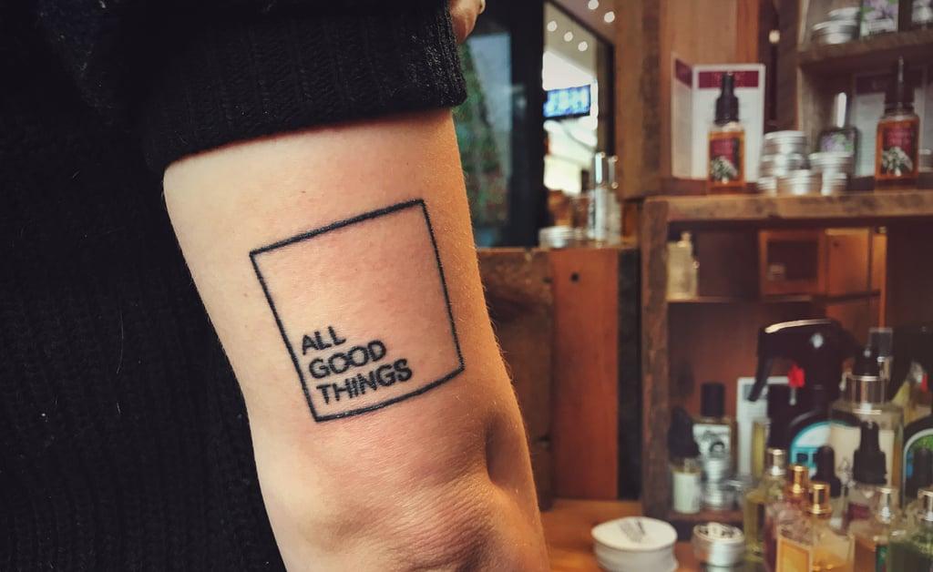 All Good Things Tattoo