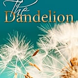 The Dandelion, Out April 8