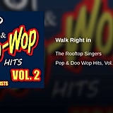 """Walk Right In"" by The Rooftop Singers"