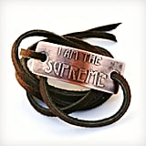 """I am the Supreme"" Bracelet ($16)"