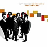 """Happy Together"" by The Turtles"