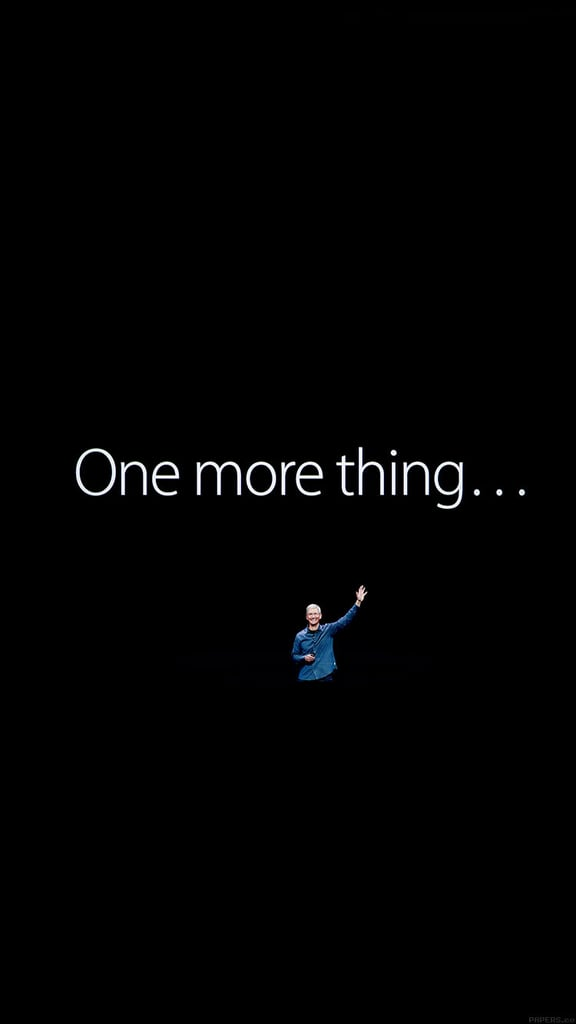 One more thing . . .