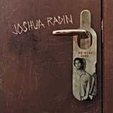 """Only You"" by Joshua Radin"