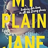 My Plain Jane by Cynthia Hand, Brodi Ashton, and Jodi Meadows (Out June 26)
