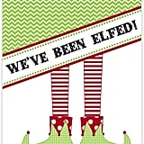 "Printable ""We've Been Elfed"" Door Signs"