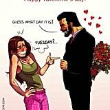 """""""Valentine's Day."""""""