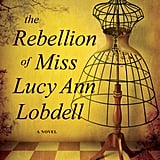 The Rebellion of Miss Lucy Ann Lobdell, Out Feb. 23