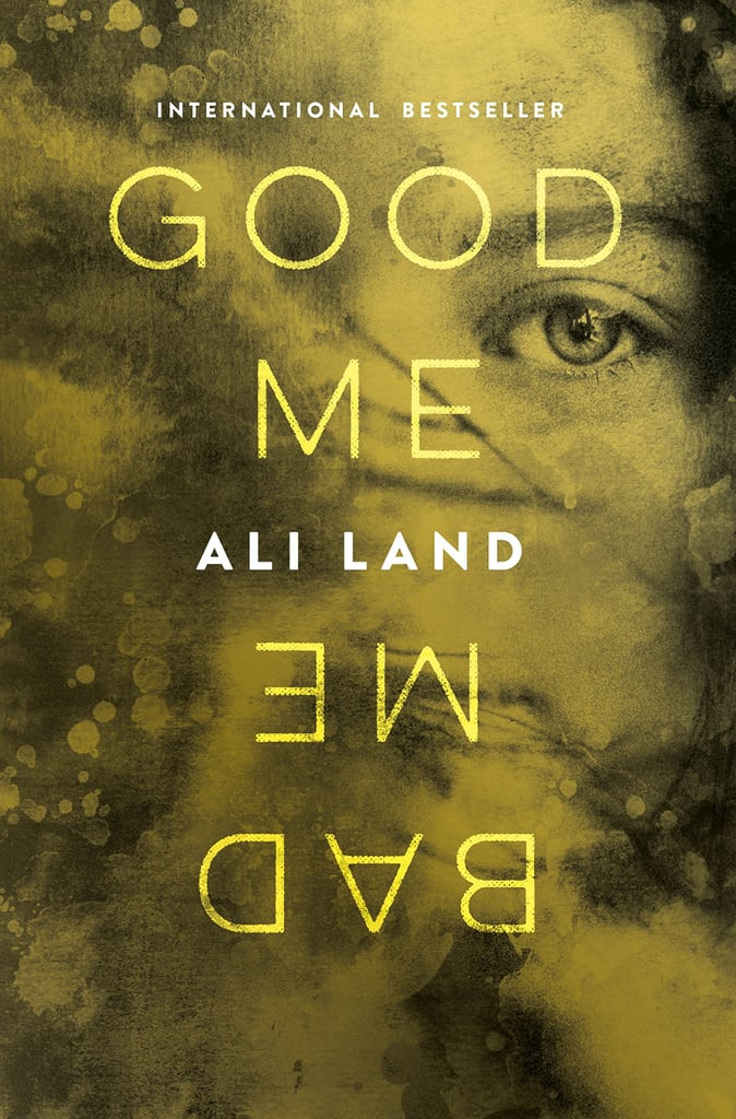 If you're heading to an unfamiliar place, read Good Me Bad Me by Ali Land.