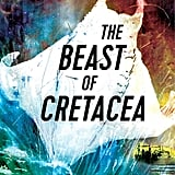 The Beast of Cretacea
