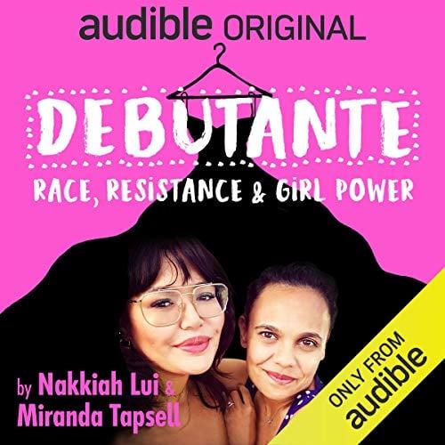 Miranda Tapsell and Nakkiah Lui Podcast Debutante