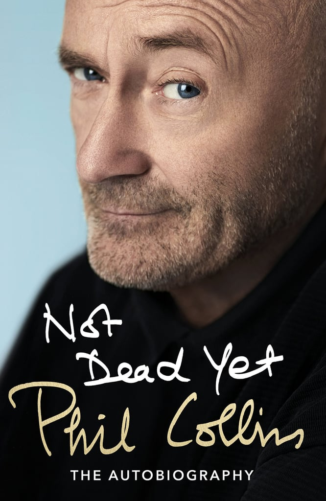 Not Dead Yet: Phil Collins The Autobiography, $29.05