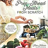 Prep Ahead Meals From Scratch ($23.37)
