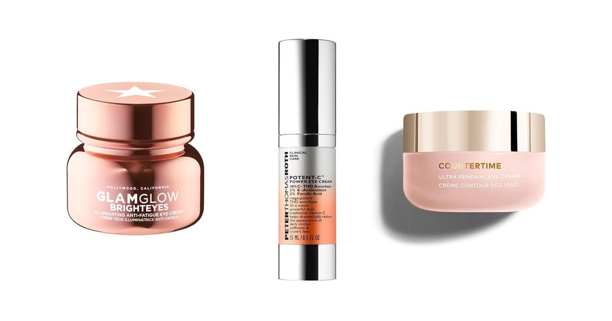 Best Eye Creams For Dark Circles Popsugar Beauty