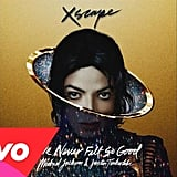 """Love Never Felt So Good"" by Michael Jackson featuring Justin Timberlake"