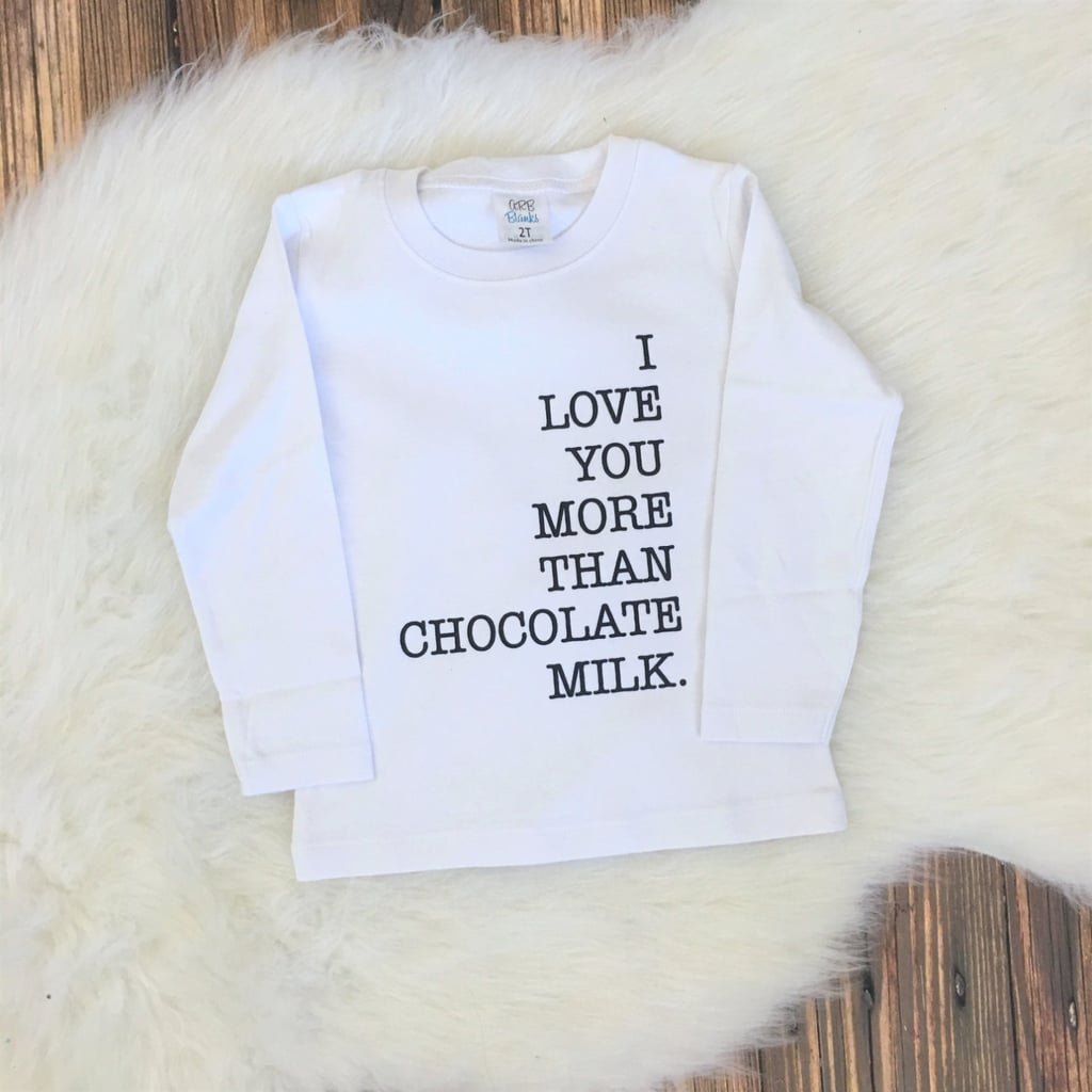 I Love You More Than Chocolate Milk Long-Sleeve Tee