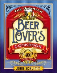 The Ultimate Beer Lover's Cookbook