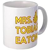 Mrs. Tobias Eaton Mug ($10)