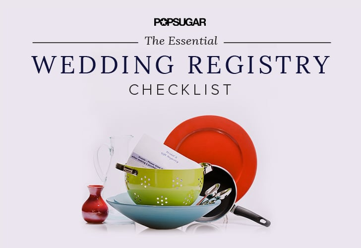 Wedding Registry Checklist  Popsugar Food