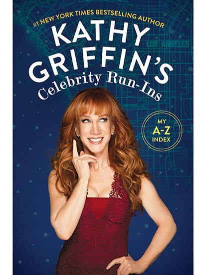 FIRST LOOK: See Kathy Griffin's Brand New Book Cover Kathy Griffin's Celebrity Run-Ins
