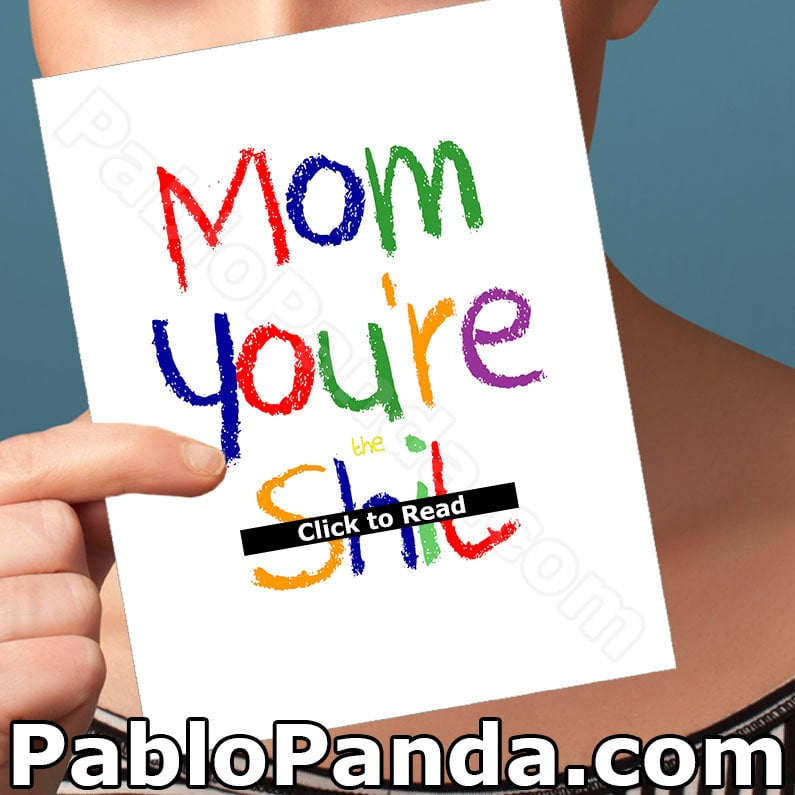 Mom You're (the) Sh*t Card