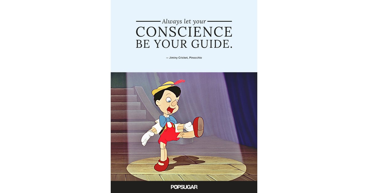 our conscience is the best guide John 14:15-21 let your conscience be your guide by the rev dr james d kegel the blue fairy had the right idea when she gave pinocchio little jiminy.