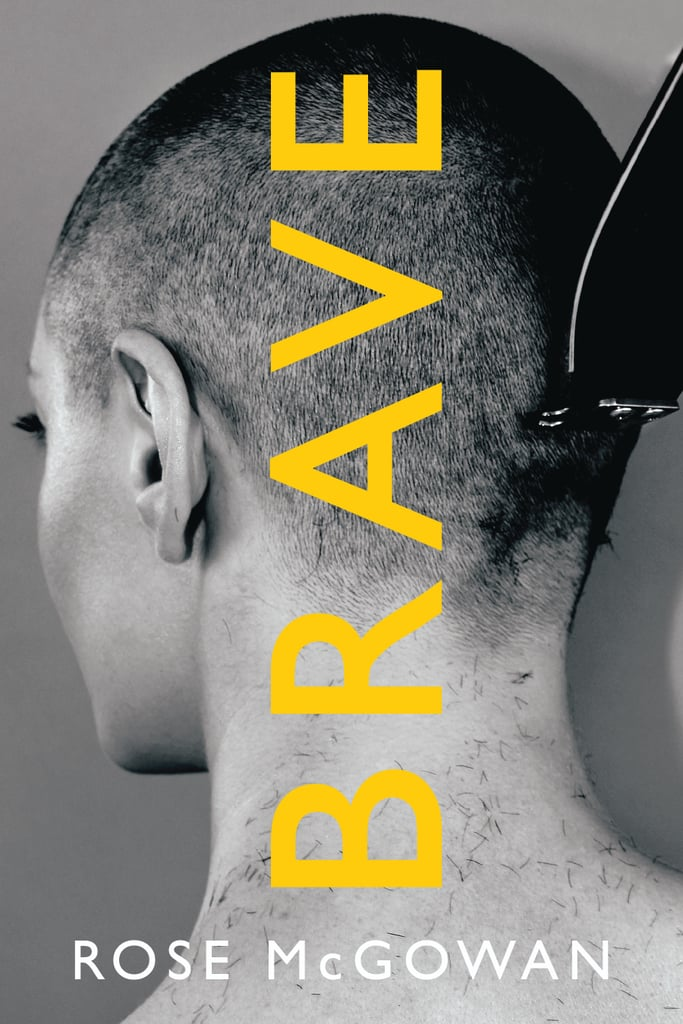 Brave by Rose McGowan, Out Jan. 30