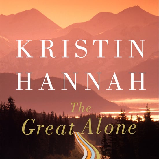 What Is Kristin Hannah's 2018 Book The Great Alone About?