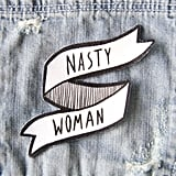 """Nasty Woman"" Patch"