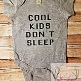 Cool Kids Don't Sleep Onesie