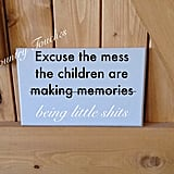 Please Excuse the Mess Sign