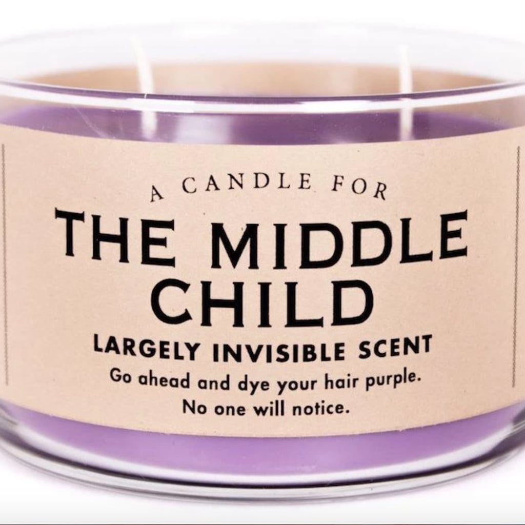 "This Middle Child Candle Smells Like ""Who Are You Again?"""